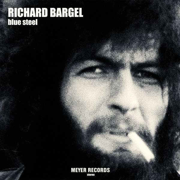Reissue_BlueSteel_RichardBargel_MeyerRecords2016.jpg